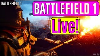 BATTLEFIELD 1 LIVE! JOIN ME IN GAME! Battlefield 1 Xbox One X | Road to BATTLEFIELD 5 /BATTLEFIELD V
