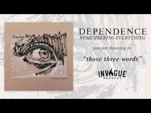 Клип DEPENDENCE - Those Three Words