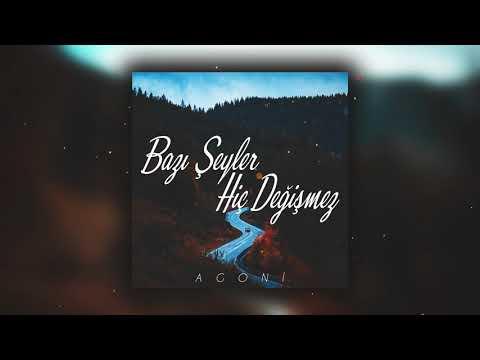 Agoni - Bazı Şeyler Hiç Değişmez (2018)