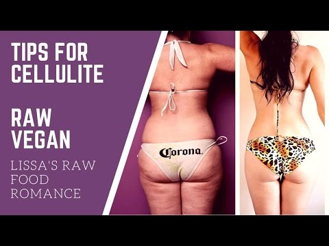 TIPS FOR CELLULITE || WEIGHT LOSS TRANSFORMATION BEFORE AND AFTER || RAW FOOD VEGAN