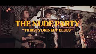 The Nude Party - Thirsty Drinking Blues (Nude Years Eve)