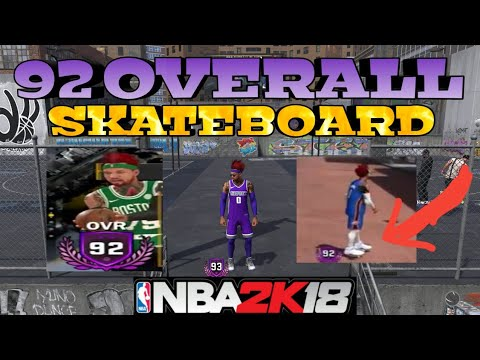 NBA 2K18 ROAD TO 99 92 OVERALL SKATEBOARD!!!!