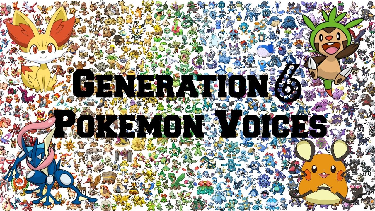 pokemon all generation 6 pokemon voices impressions cries youtube