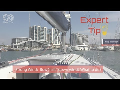 "Strong wind? Bow ""falls"" down wind? what to do? Expert Tip"