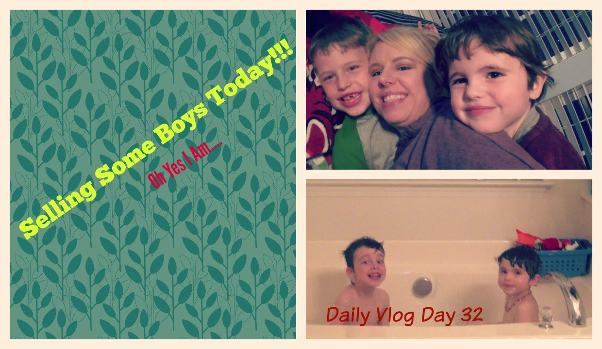Selling Some Boys Today (Oh yes I am) (Daily Vlog Day 32 ...
