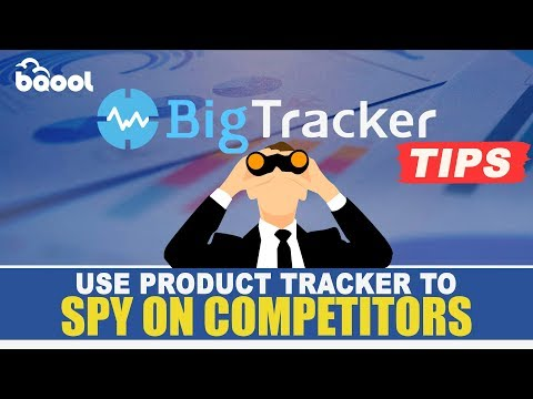 BigTracker Tips - Use Product Tracker to Spy on Competitors