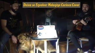 Deixa Se Envolver - Melanina Carioca - The Cover Mates