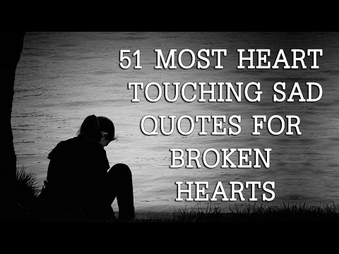 51 Most Heart Touching Sad quotes For Broken Hearts