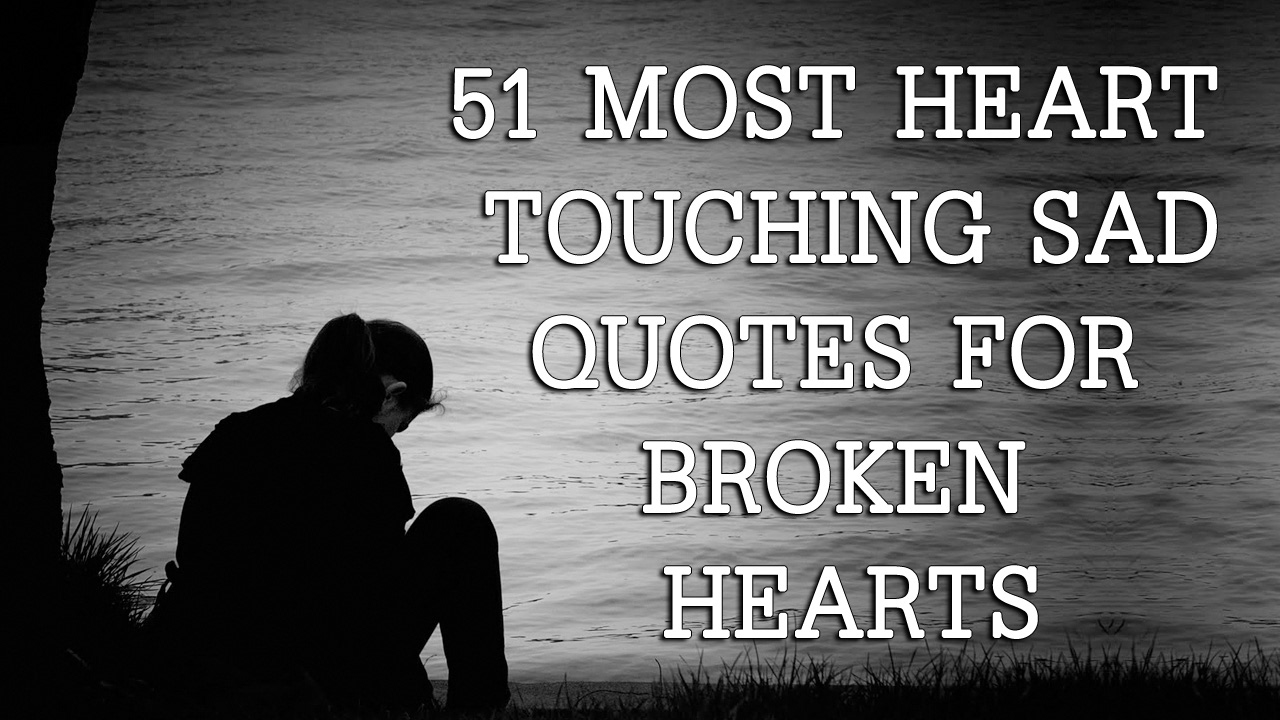 51 Most Heart Touching Sad Quotes For Broken Hearts Youtube