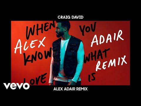 Craig David - When You Know What Love Is Alex Adair Remix