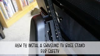How To Install A Swiveling TV Base Stand For Safety