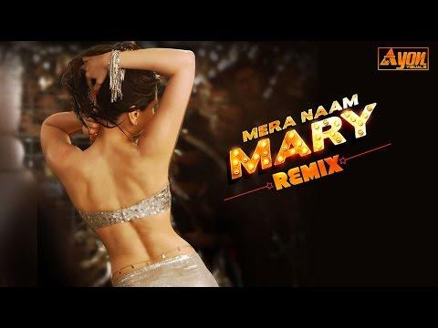 Mera Naam Mary (B & R Tapori Mix ) ||  Dj Bony,Dj Reme & Dj PAwas || 1080p HD.mp4