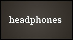 Headphones Meaning