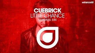 Cuebrick - Little Chance (Original Mix) [OUT NOW]