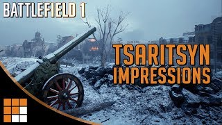 Tsaritsyn Battlefield 1 New Russian Vs Russian Map Impressions In The Name Of The Tsar DLC