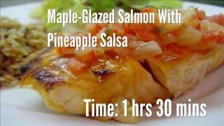 Maple-Glazed Salmon With Pineapple Salsa Recipe