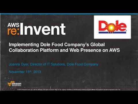 Dole Food's Global Collaboration Platform and Web Presence on AWS (ENT209) | AWS re:Invent 2013