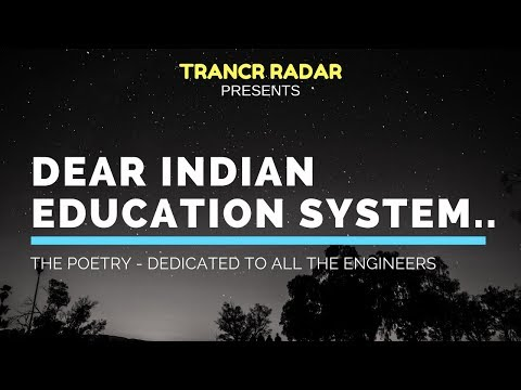Dear Indian Education System...| the Poetry - Dedicated to all Engineers, Life of engineers