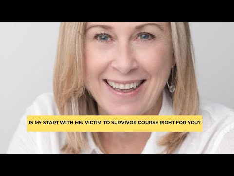 FB Live: Is my START WITH ME: Victim to Survivor course right for you?