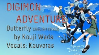 "Digimon Adventure 01 OP1 ""ENGLISH"" Butterfly (FULL) by Kouji W…"
