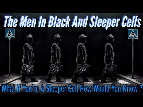 The Men In Black And Sleeper Cells