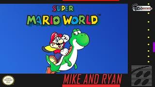 Super Mario World (Super Nintendo) Mike & Ryan