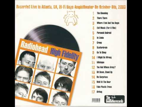 Radiohead High Fidelity - Full album - Recorded Live in Atlanta, CA on October 6th 2003