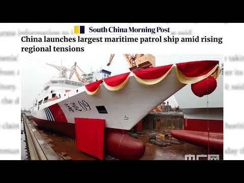 SOUTH CHINA MORNING POST | China launches largest maritime patrol ship amid rising regional tensions