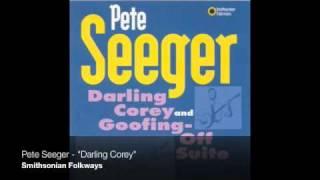 """Pete Seeger - """"Darling Corey"""""""