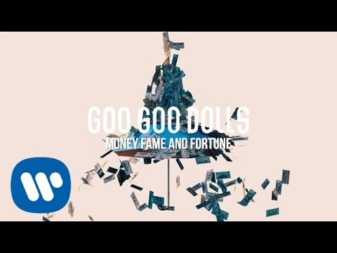 Goo Goo Dolls - Money, Fame & Fortune [Official Lyric Video]
