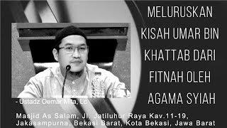 Download lagu Meluruskan Fitnah Agama Syiah kepada Umar Bin Khattab Ust Oemar Mita Lc Masjid As Salam 081017 MP3