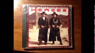 06. Even Cowgirls Get The Blues - Johnny Cash & Waylon Jennings - Heroes