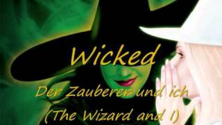 Wicked - 03 - Der Zauberer und ich (The Wizard and I)