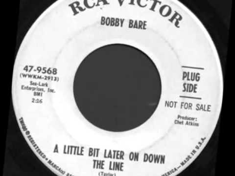 Bobby Bare -- A Little Bit Later On Down The Line