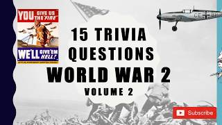 15 Trivia Questions (World War 2) No. 2