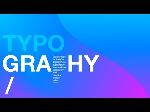 6 Tips To Improve Your Typography (ESSENTIAL)