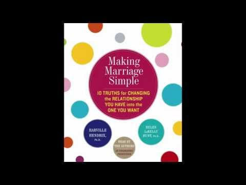 Making Marriage Simple, written and read by Harville Hendrix & Helen LaKelly Hunt
