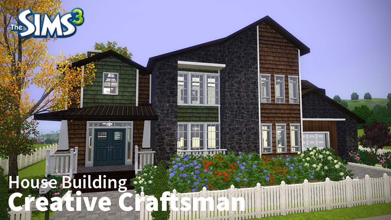 Creative Craftsman The Sims 3 House Building Youtube