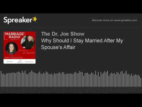 Why Should I Stay Married After My Spouse's Affair