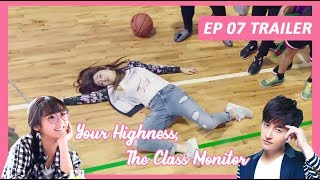 【INDO SUB】 Your Highness, The Class Monitor ???? TRAILER EP 07 ???? 班长殿下