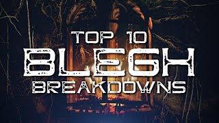 Top 10 BLEGH Breakdowns