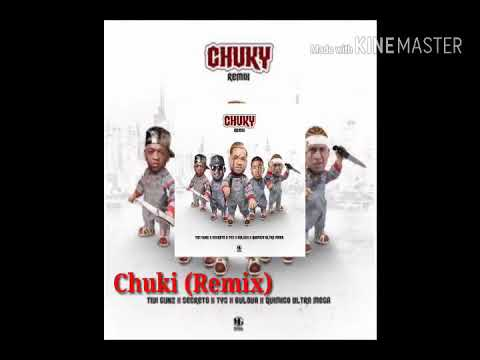 Chuki (Remix) Tivi Gunz X Secreto X TYS X Químico Ultramega X Bulova