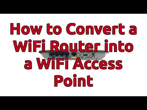 How to Convert a WiFi Router into a WiFi Access Point