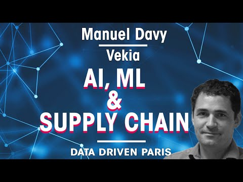 AI, Machine Learning & Supply Chain // Manuel Davy, CEO of Vekia
