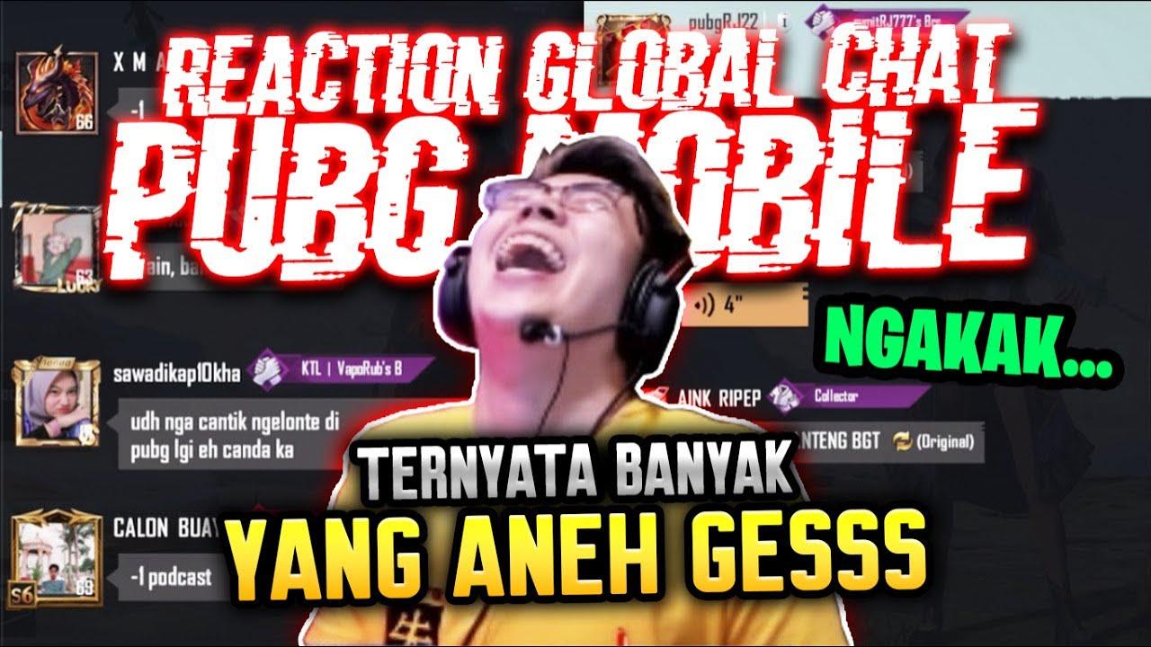 REACT GLOBAL CHAT PUBG MOBILE !! ASLI GESS BANYAK YANG ANEH !!! - PUBG MOBILE INDONESIA