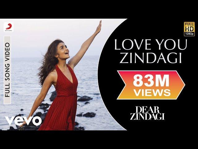 Love You Zindagi - Dear Zindagi | Full Song Video | Alia | Shah Rukh