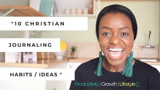 10 JOURNALING HABITS IDEAS FOR CHRISTIANS