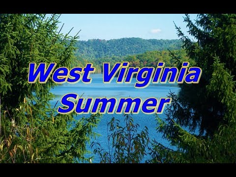 West Virginia Summer Photos Slideshow