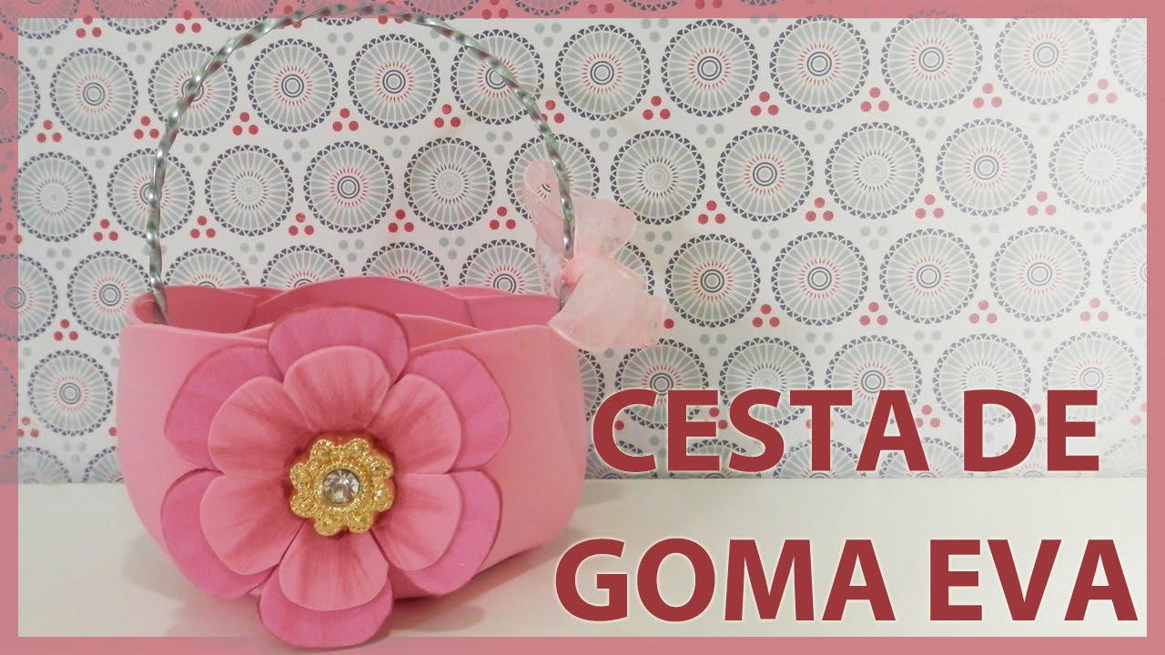 Cesta o canasta de goma eva o foamy decorada con flor manualidades f ciles dulcero youtube - Flores sencillas de goma eva ...