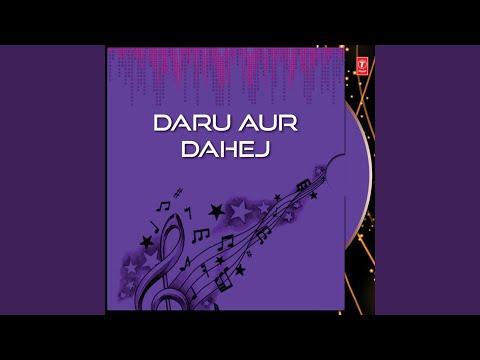 Daru Aur Dahej (Part - 2)